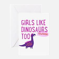 Girls Like Dinosaurs Too RAWRRHH Greeting Cards