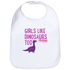 Girls Like Dinosaurs Too RAWRRHH Bib