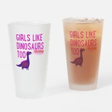 Girls Like Dinosaurs Too RAWRRHH Drinking Glass