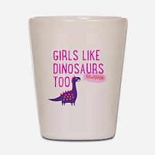 Girls Like Dinosaurs Too RAWRRHH Shot Glass