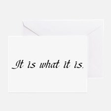 IT IS WHAT IT IS Greeting Cards (Pk of 10)