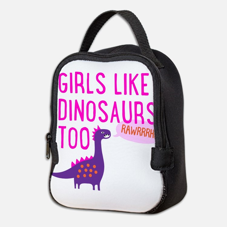 Girls Like Dinosaurs Too RAWRRHH Neoprene Lunch Ba
