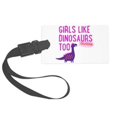 Girls Like Dinosaurs Too RAWRRHH Luggage Tag
