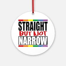 Straingt-But-Not-Narrow Round Ornament