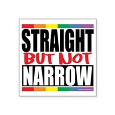 "Straingt-But-Not-Narrow Square Sticker 3"" x 3"""