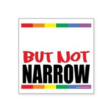 "Straingt-But-Not-Narrow-blk Square Sticker 3"" x 3"""