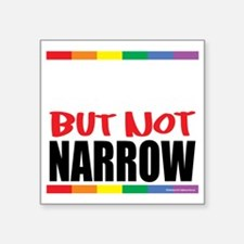 "Straingt-But-Not-Narrow-blk Square Sticker 3"" x 3"""