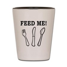Feed Me!.eps Shot Glass