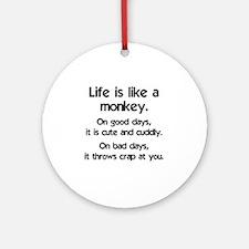monkey_life1 Round Ornament