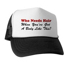 Who Needs Hair Trucker Hat