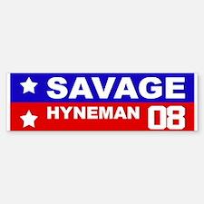 SAVAGE / HYNEMAN 2008 Bumper Bumper Bumper Sticker