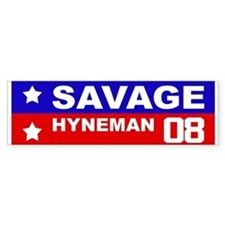 SAVAGE / HYNEMAN 2008 Bumper Bumper Sticker