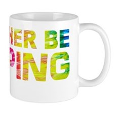 Rather be tripping-TD Mug