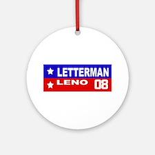 LETTERMAN / LENO 2008 Ornament (Round)