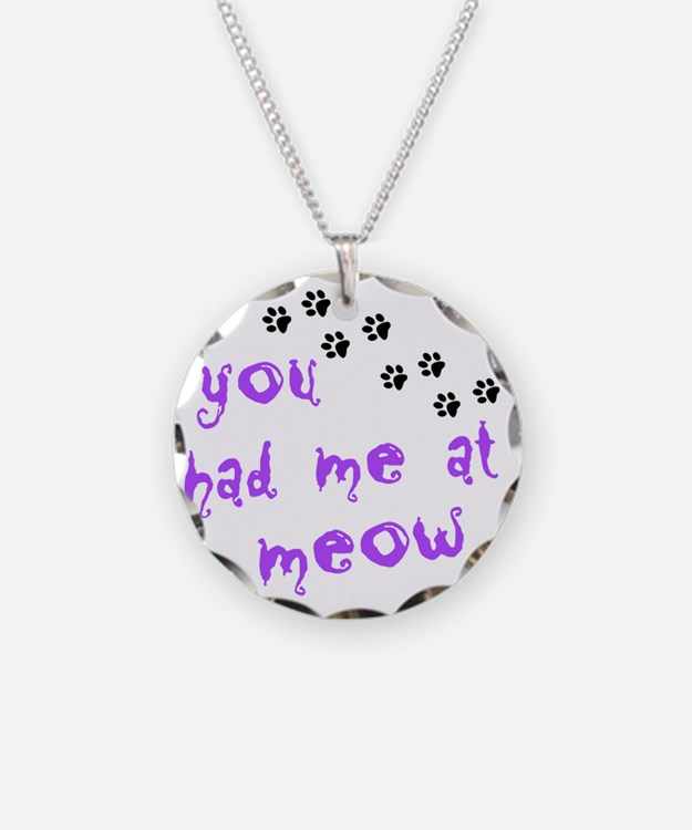 you had me at meow Necklace