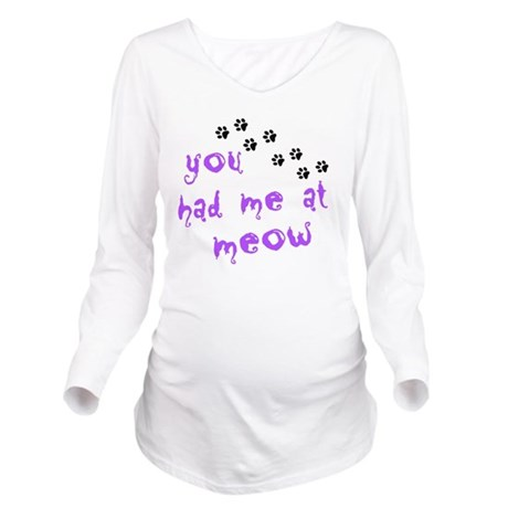 you had me at meow Long Sleeve Maternity T-Shirt