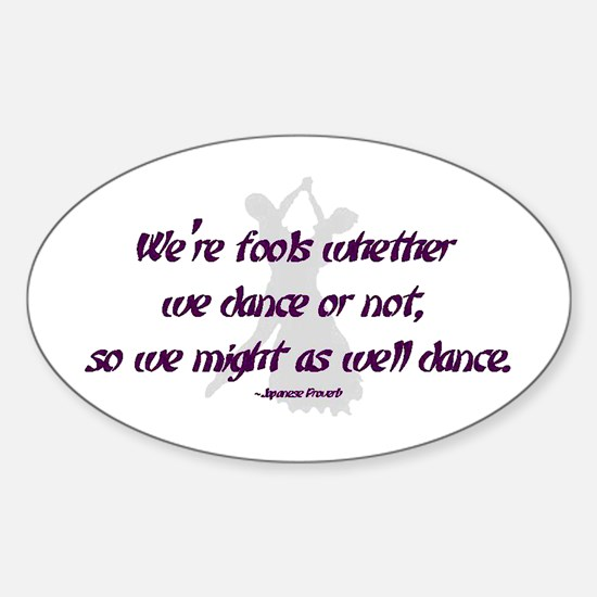 Ballroom Dance Fools Sticker (Oval)