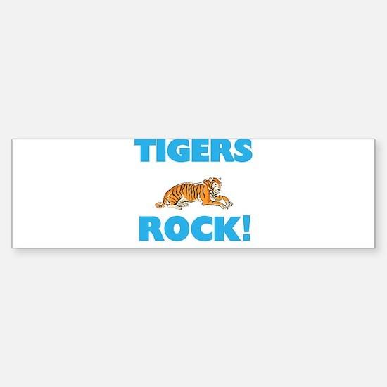 Tigers rock! Bumper Bumper Bumper Sticker