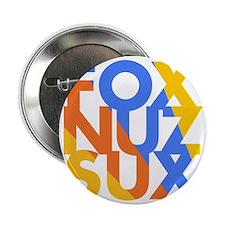 """Fox_Nuz_Sux_4 2.25"""" Button"""