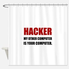 Hacker Other Your Computer Shower Curtain