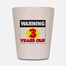 Warning 3 Years Old Shot Glass