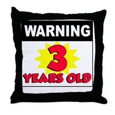 Warning 3 Years Old Throw Pillow