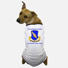 DUI-82ND AIRBORNE DIV 1 BCT WITH TEXT Dog T-Shirt