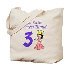 Little Princess Turned 3 Tote Bag