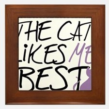 The-Cat-Likes-Me-Best Framed Tile
