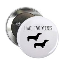 I Have Two Weenies Button