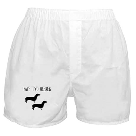 I Have Two Weenies Boxer Shorts