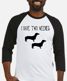I Have Two Weenies Baseball Jersey
