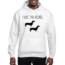 I Have Two Weenies Hoodie