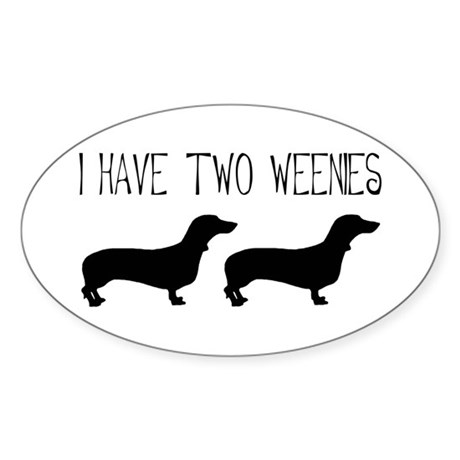 I Have Two Weenies Oval Sticker