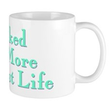 I Liked You More in a Past Life Mug