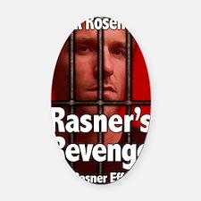 Rasners Revenge Oval Car Magnet