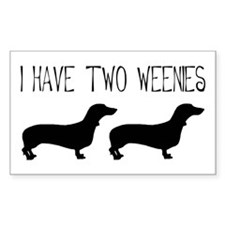 I Have Two Weenies Rectangle Decal