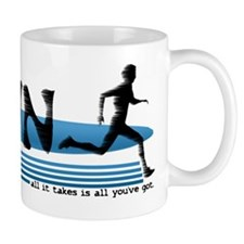 Run All it takes is all youve got Mug