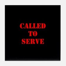 Called To Serve Tile Coaster