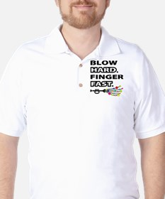 Blow hard, finger fast T-Shirt