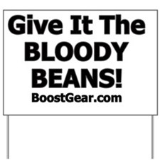 Give it the beans 1 Yard Sign