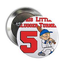 "Little Slugger Turned 5 2.25"" Button"
