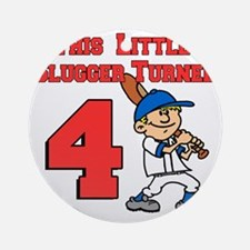 Little Slugger Turned 4 Round Ornament