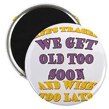 WhtT-OldTooSoon Magnet