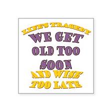 """WhtT-OldTooSoon Square Sticker 3"""" x 3"""""""