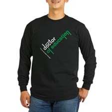 Doctor of Education Long Sleeve T-Shirt