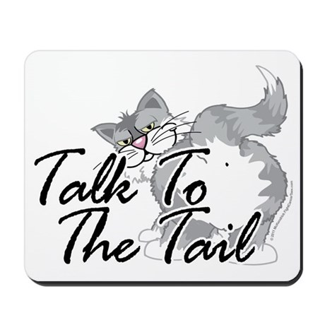 Talk-To-The-Tail-2 Mousepad