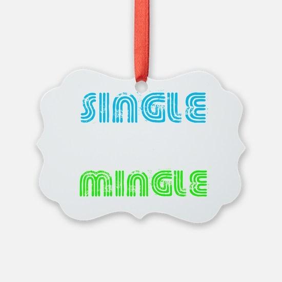 Single Mingle - dk Ornament