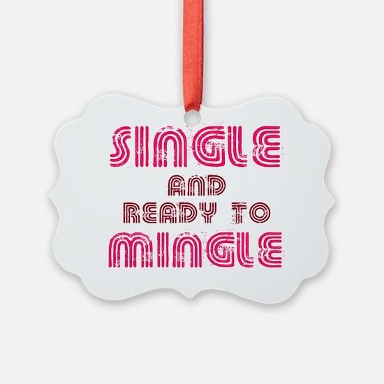 Single Mingle Pink Ornament