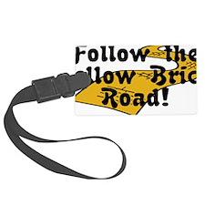 follow-the-yellow-brick-road-2 Luggage Tag